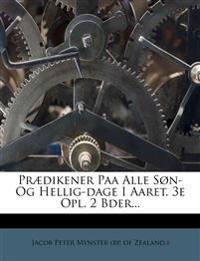 Prædikener Paa Alle Søn- Og Hellig-dage I Aaret. 3e Opl. 2 Bder...