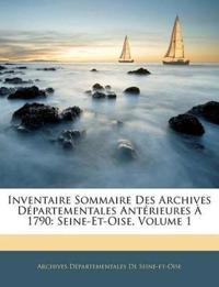 Inventaire Sommaire Des Archives Départementales Antérieures À 1790: Seine-Et-Oise, Volume 1