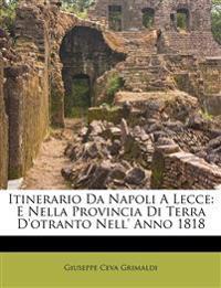 Itinerario Da Napoli A Lecce: E Nella Provincia Di Terra D'otranto Nell' Anno 1818