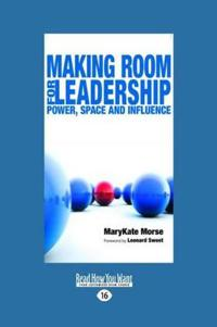 Making Room for Leadership