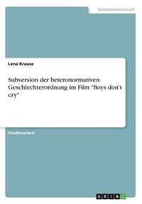 """Subversion der heteronormativen Geschlechterordnung im Film """"Boys don't cry"""""""