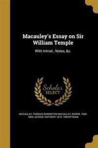 MACAULEYS ESSAY ON SIR WILLIAM