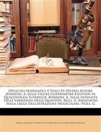 Opuscoli Matematici E Fisici Di Diversi Autori: Bordoni, A. Sulle Figure Isoperimetre Esistenti in Qualsivoglia Superficie. Bordoni, A. Sulle Intensit