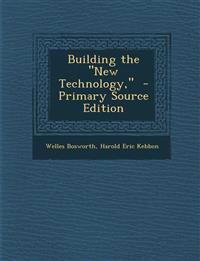 """Building the """"New Technology,"""""""