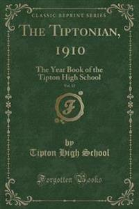 The Tiptonian, 1910, Vol. 12