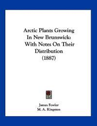 Arctic Plants Growing in New Brunswick