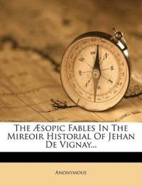 The Æsopic Fables In The Mireoir Historial Of Jehan De Vignay...