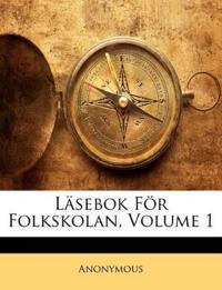 Läsebok För Folkskolan, Volume 1