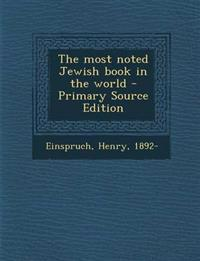 The Most Noted Jewish Book in the World - Primary Source Edition