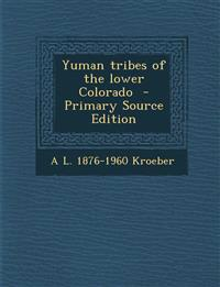 Yuman Tribes of the Lower Colorado - Primary Source Edition