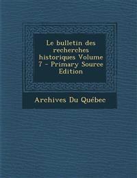 Le Bulletin Des Recherches Historiques Volume 7