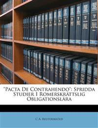 """""""Pacta De Contrahendo"""": Spridda Studier I Romerskrättslig Obligationslära"""