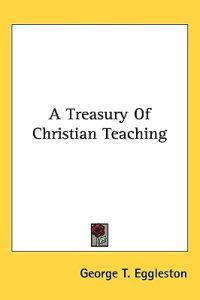 A Treasury Of Christian Teaching
