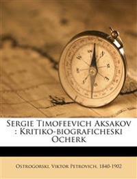 Sergie Timofeevich Aksakov : Kritiko-biograficheski Ocherk