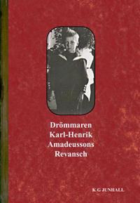 Drömmaren Karl-Henrik Amadeussons Revansch
