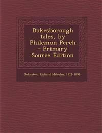 Dukesborough tales, by Philemon Perch
