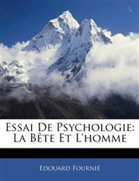 Essai De Psychologie: La Bête Et L'homme