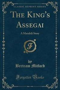 THE KING'S ASSEGAI: A MATABILI STORY  CL