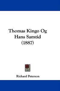 Thomas Kingo Og Hans Samtid
