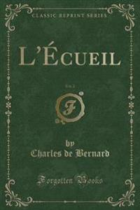 L'Ecueil, Vol. 2 (Classic Reprint)