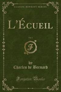 L'Ecueil, Vol. 1 (Classic Reprint)