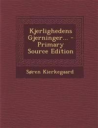 Kjerlighedens Gjerninger... - Primary Source Edition