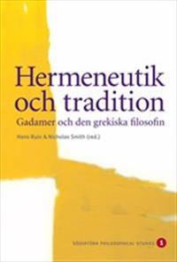 Hermeneutik och tradition : Gadamer och den grekiska filosofin