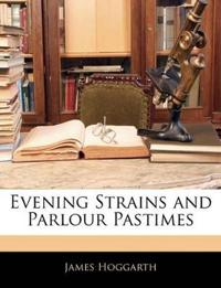 Evening Strains and Parlour Pastimes