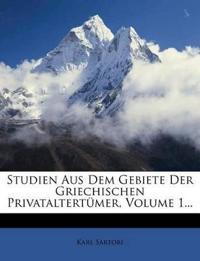 Studien Aus Dem Gebiete Der Griechischen Privataltertümer, Volume 1...