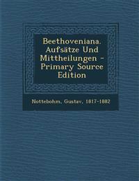 Beethoveniana. Aufsatze Und Mittheilungen - Primary Source Edition