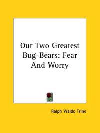 Our Two Greatest Bug-bears