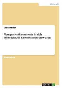 Managementinstrumente in Sich Verandernden Unternehmensumwelten