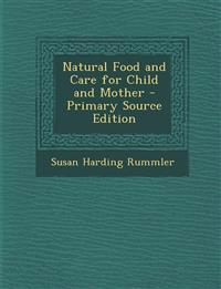 Natural Food and Care for Child and Mother