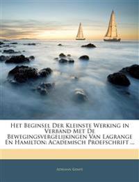 Het Beginsel Der Kleinste Werking in Verband Met De Bewegingsvergelijkingen Van Lagrange En Hamilton: Academisch Proefschrift ...