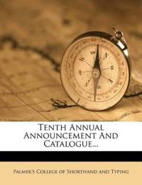 Tenth Annual Announcement And Catalogue...