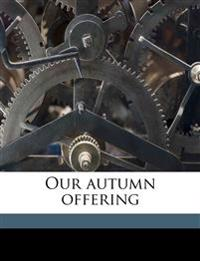 Our autumn offering