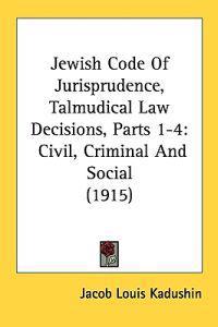 Jewish Code of Jurisprudence, Talmudical Law Decisions