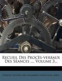 Recueil Des Procès-verbaux Des Séances ..., Volume 3...