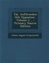 Tal, Anföranden Och Uppsatser, Volume 2... - Primary Source Edition