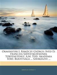 Okmánytár I. Rákóczy György: Svéd És Franczia Szövetkezéseinek Történetéhez. A.M. Túd. Akadémia Tört. Bizottsága ... Szerkeszte ...