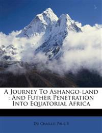 A journey to Ashango-Land : and futher penetration into equatorial Africa