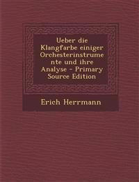 Ueber Die Klangfarbe Einiger Orchesterinstrumente Und Ihre Analyse - Primary Source Edition