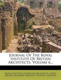 Journal Of The Royal Institute Of British Architects, Volume 6...