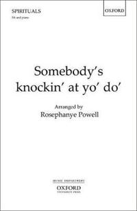 Somebody's knockin' at yo' do'