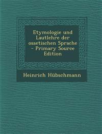 Etymologie und Lautlehre der ossetischen Sprache
