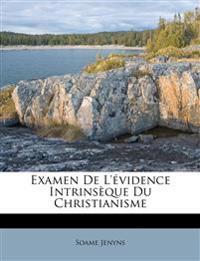 Examen De L'évidence Intrinsèque Du Christianisme
