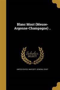 BLANC MONT (MEUSE-ARGONNE-CHAM