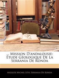 ... Mission D'andalousie: Étude Géologique De La Serrania De Ronda
