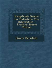 Kämpfende Geister Im Judentum: Vier Biographien