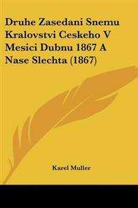 Druhe Zasedani Snemu Kralovstvi Ceskeho V Mesici Dubnu 1867 A Nase Slechta (1867)